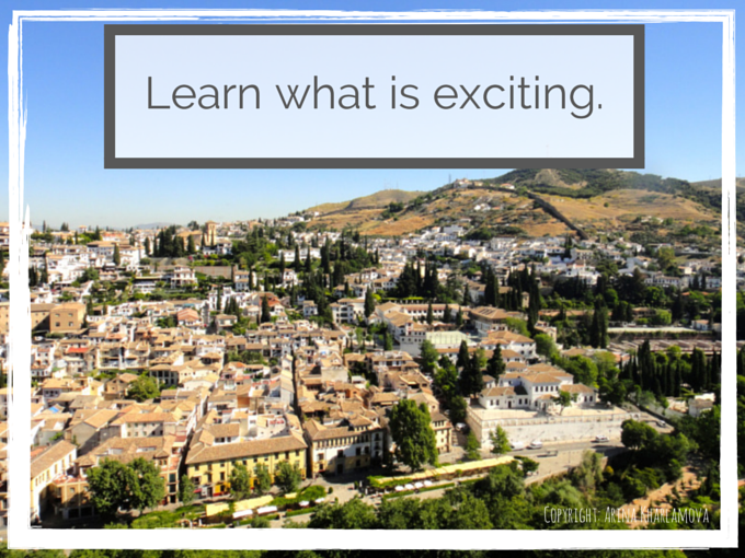 Learn what is exciting.